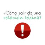 Consejos para salir de una relación tóxica